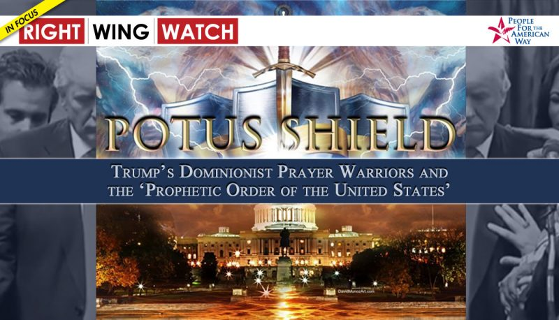 Potus Shield Trump S Dominionist Prayer Warriors And The Prophetic Order Of The United States