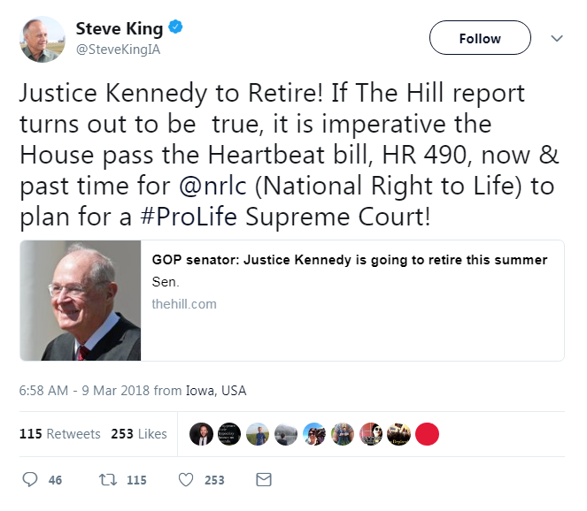 "Rep. Steve King tweets: ""Justice Kennedy to Retire! If The Hill report turns out to be true, it si imperative the House pass the Heartbeat bill, HR 490, now & past time for nrlc to plan for a Prolife Supreme Court"